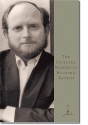 Selected Stories of Richard Bausch
